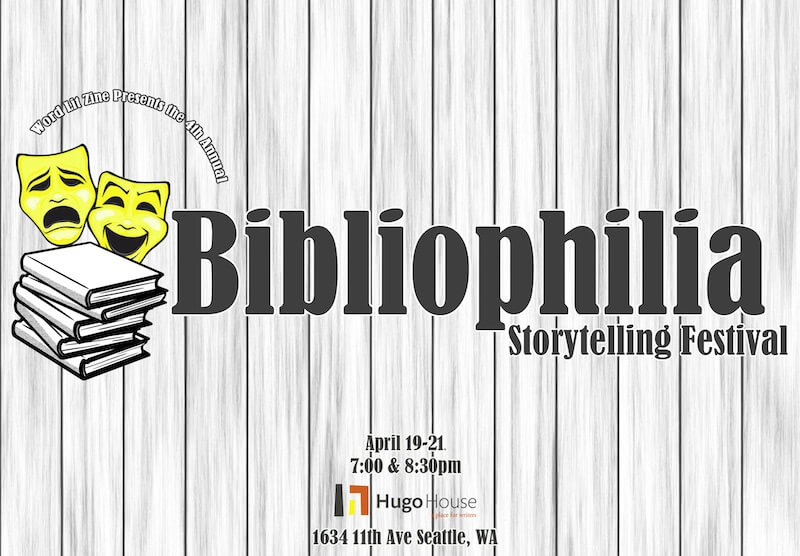 e833674401a The fourth annual Bibliophilia Storytelling Festival is the rare literary  festival you can attend from beginning to end. It only stretches over three  days